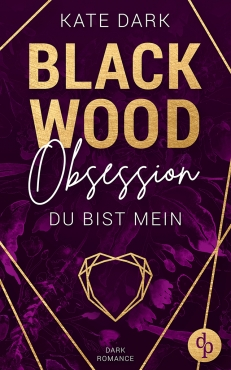 Blackwood Obsession Du bist mein von Kate Dark