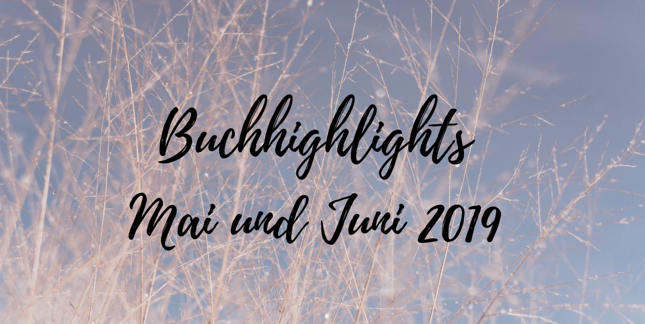 Buchhighlights im Mai und Juni 2019