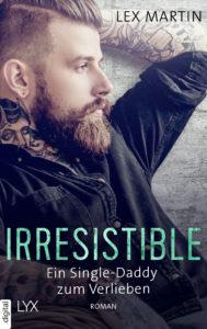 [Rezension] Irresistible - Ein Single-Daddy zum Verlieben von Lex Martin