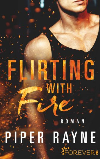 Flirting with Fire Piper Rayne