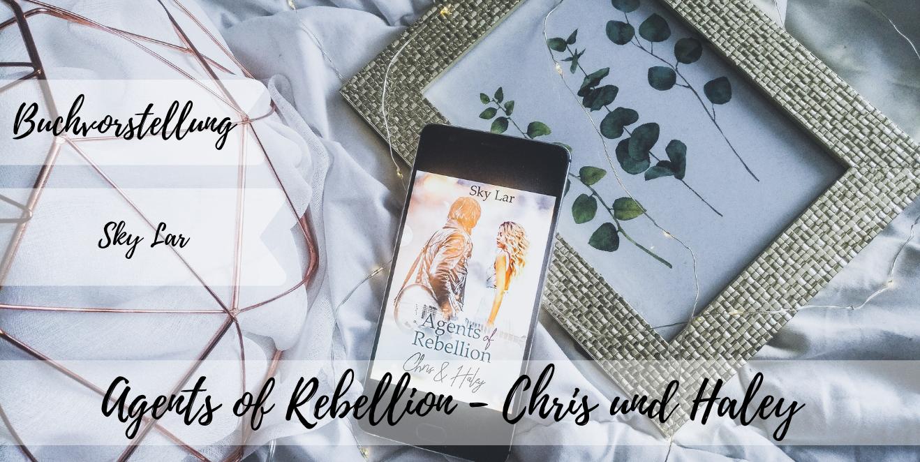 Agents of Rebellion - Chris und Haley